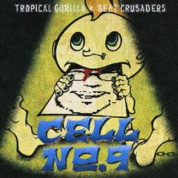 CELL No.9 [ TROPICAL GORILLA × BEAT CRUSADERS ]