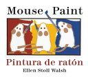 Pintura de Raton/Mouse Paint Bilingual Boardbook SPA-PINTURA DE RATON/MOUSE PAI