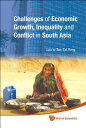 Challenges of Economic Growth, Inequality and Conflict in South Asia - Proceedings of the 4th Intern CHALLENGES OF ECONOMIC GROWTH