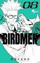 BIRDMEN 8 (少年サンデーコミックス) [ 田辺 イエロウ ]