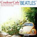 """Couleur Cafe """"BEATLES"""" Mixed by DJ KGO aka Tanaka Keigo Bossa Mix 32 Cover Songs [ DJ KGO aka Tanaka Keigo ]"""