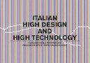 Italian High Design and High Technology: Catalogo Della Mostra Presso Il Padiglione Wtca Esposizione ITALIAN HIGH DESIGN & HIGH TEC