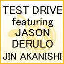 TEST DRIVE featuring JASON DERULO���̾����ץ쥹��