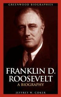 Franklin_D��_Roosevelt��_A_Biogr