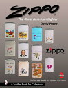 Zippo: The Great American Lighter ZIPPO REVISED & EXPANDED/ 2/E (Schiffer Book for Collectors) [ David Poore ]