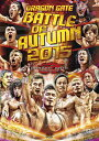 DRAGON GATE BATTLE of AUTUMN 2015 [ DRAGON GATE ]