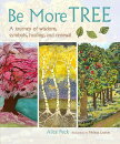 Be More Tree: A Journey of Wisdom, Symbols, Healing, and Renewal