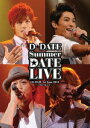 D☆DATE 1st Tour 2011 Summer DATE LIVE~手をつないで~【初回生産限定】 [ D☆DATE ]