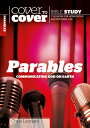 Parables: Communicating God on Earth PARABLES (Cover to Cover Bible Study Guides)