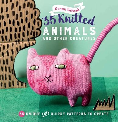 KNITTED ANIMALS AND OTHER CREATURES(P) [ WILSON DONNA ]