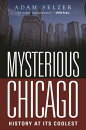 Mysterious Chicago: History at Its Coolest