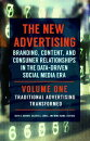 The New Advertising [2 Volumes]: Branding, Content, and Consumer Relationships in the Data-Driven So