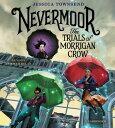 Nevermoor: The Trials of Morrigan Crow NEVERMOOR THE TRIALS OF MOR 9D (Nevermoor)