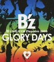 B'z LIVE-GYM Pleasure 2008 GLORY DAYS【Blu-ray】 [ B...