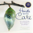 Handle with Care: An Unusual Butterfly Journey HANDLE W/CARE (Junior Library Guild Selection) [ Loree Griffin Burns ]