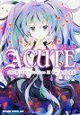 ACUTE (ドラゴンコミックスエイジ) [ 黒うさP ]