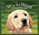 W Is for Woof: A Dog Alphabet W IS FOR WOOF (Sleeping Bear Alphabets (Hardcover)) Ruth Strother