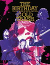 "LIVE AT NIPPON BUDOKAN 2015 ""GOLD TRASH""【初回限定盤】【Blu-ray】 THE BIRTHDAY"