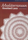 Mediterranean Knotted Lace MEDITERRANEAN KNOTTED LACE (Milner Craft (Paperback)) [ Elena Dickson ]