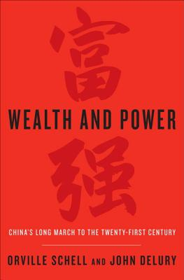 Wealth and Power: China''s Long March to the Twenty-First Century