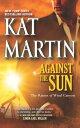 Against the Sun AGAINST THE SUN -LP ORIGINAL/E (Raines of Wind Canyon (Paperback)) Kat Martin