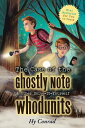 The Case of the Ghostly Note & Other Solve-It-Yourself Whodunits: Mini Mysteries for You to Crack CASE OF THE GHOSTLY NOTE & O..