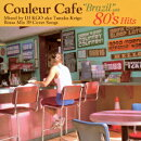 "Couleur Cafe ��Brazil"" with 80's Hits Mixed by DJ KGO aka Tanaka Keigo Bossa Mix 39 Cover Songs"
