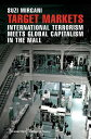 Target Markets: International Terrorism Meets Global Capitalism in the Mall TARGET MARKETS (Culture & Theory)