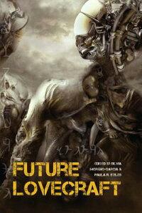 FutureLovecraft[NickMamatas]