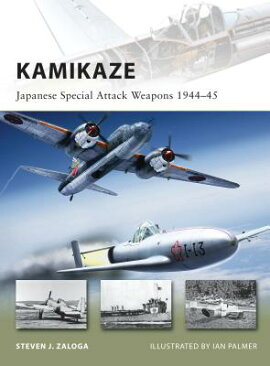 Kamikaze: Japanese Special Attack Weapons 1944-45