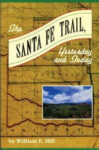 The_Santa_Fe_Trail��_Yesterday
