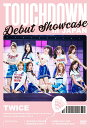 "DEBUT SHOWCASE ""Touchdown in JAPAN"" [ TWICE ]..."
