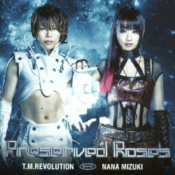 Preserved Roses(通常盤) [ T.M.Revolution×<strong>水樹奈々</strong> ]