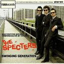 スウィンギング・ジェネレイション [ THE SPECTERS ]