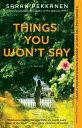 Things You Won't Say THINGS YOU WONT SAY [ Sarah Pekkanen ]