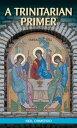 A Trinitarian Primer TRINITARIAN PRIMER [ Neil Ormerod ]