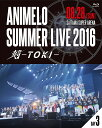 Animelo Summer Live 2016 刻ーTOKI- 8.28【Blu-ray】 [ (V.A.) ]