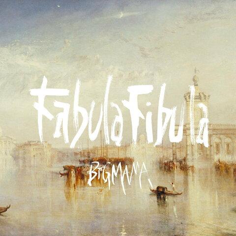 Fabula Fibula [ BIGMAMA ]
