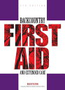 Backcountry First Aid and Extended Care BACKCOUNTRY 1ST AID & EXTENDED (Falcon Guide)