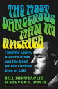 The Most Dangerous Man in America: Timothy Leary, Richard Nixon and the Hunt for the Fugitive King o MOST DANGEROUS MAN IN AMER Bill Minutaglio