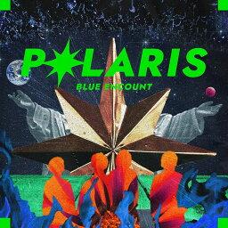 ポラリス (初回限定盤 CD+DVD) [ <strong>BLUE</strong> <strong>ENCOUNT</strong> ]