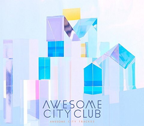 Awesome City Tracks 3 [ Awesome City Club ]