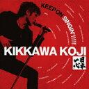 KEEP ON SINGIN'!!!!!〜日本一心〜(期間限定3CD) [ 吉川晃司 ]