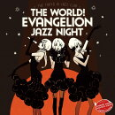 The world! EVAngelion JAZZ night =The Tokyo 3 Jazz club=