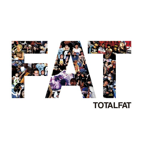FAT [ TOTALFAT ]