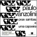 【輸入盤】Onze Sambas E Uma Capoeira: Tributo A Paulo Vanzoline [ Various ]