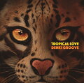 TROPICAL LOVE (完全生産限定盤A CD+グッズ+映像コード)