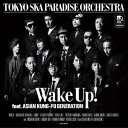 Wake Up! feat. ASIAN KUNG-FU GENERATION [ TOKYO SK
