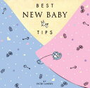 Best New Baby Tips BEST NEW BABY TIPS (Family & Childcare)