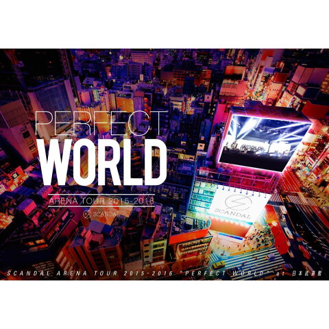 SCANDAL ARENA TOUR 2015-2016 「PERFECT WORLD」【Blu-ray】 [ SCANDAL ]